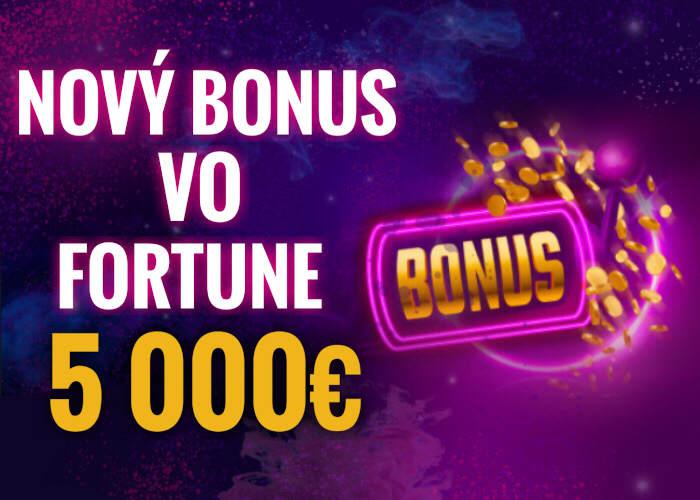 Fortuna kasino vstupný bonus 5000 € nový