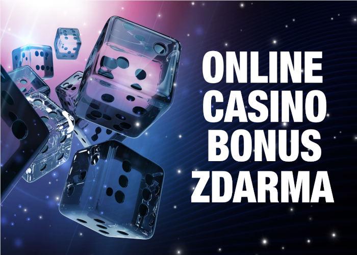 Casino online bonus zdarma bez nutnosti vkladu | Hrajte online casino zdarma