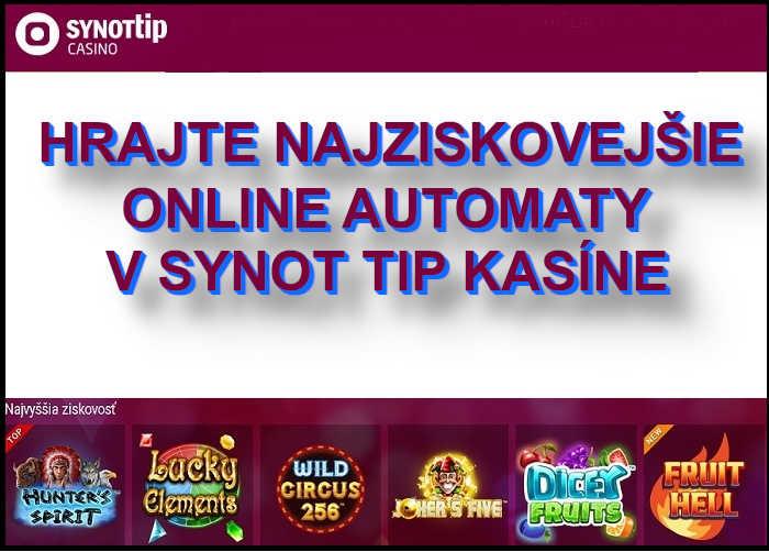 SYNOT Tip Online kasino najlepšie online automaty | Hrajte tieto online automaty v Synot kasine a vyhrajte