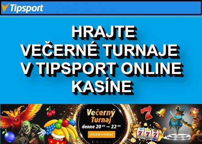 Večerné turnaje v Tipsport Online Kasine   Hrajte o veľke peniaze s Tipsportom   casino-online.sk